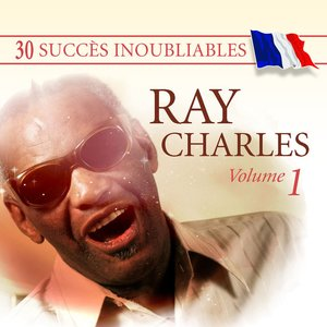 30 Succès inoubliables : Ray Charles, Vol. 1