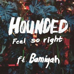 Feel so Right (feat. Bamiyah)