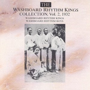 The Washboard Rhythm Kings Collection Vol. 2 - 1932