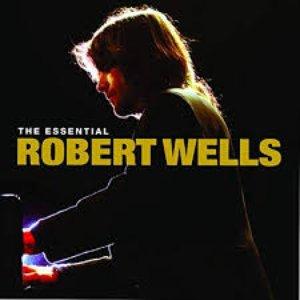 The Essential Robert Wells