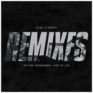 Do You Remember / Get It All - Remixes