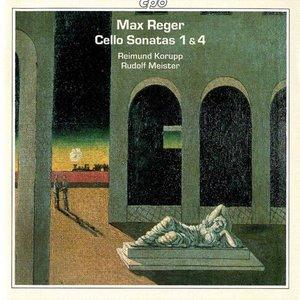 Reger: Cello Sonatas Nos. 1 & 4