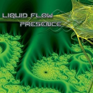 Liquid Flow - Presence