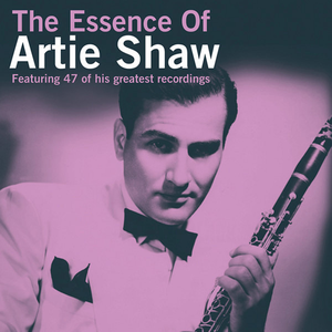 The Essence of Artie Shaw
