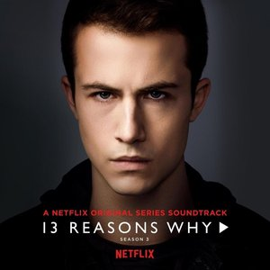13 Reasons Why (Season 3) [Explicit]