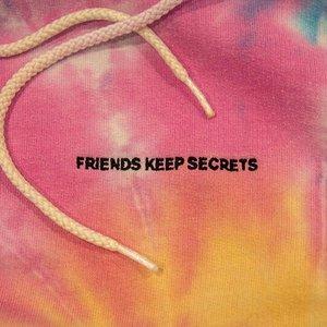 FRIENDS KEEP SECRETS [Explicit]