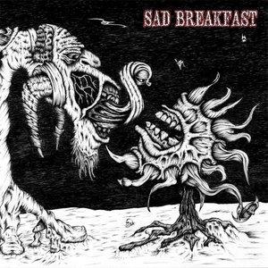 Sad Breakfast