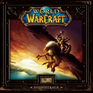World Of Warcraft (Original Game Soundtrack)
