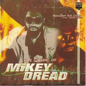 The Prime of Mikey Dread: Massive Dub Cuts, 1978-1992