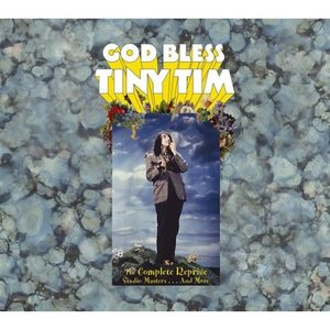 God Bless Tiny Tim: The Complete Reprise Studio Masters... And More