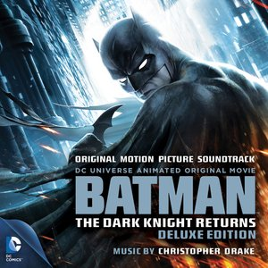 Batman: The Dark Knight Returns (Original Motion Picture Soundtrack) [Deluxe Edition]