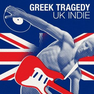 Greek Tragedy - UK Indie