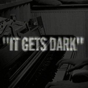 It Gets Dark - Single