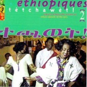 Image for 'Ethiopiques 2: Tetchawet! Urban Azmaris of the 90's'