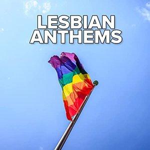 Lesbian Anthems