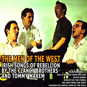 The Men of the West - Irish Songs of Rebellion By the Clancy Brothers and Tommy Makem