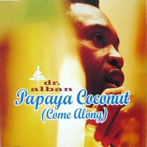 Papaya Coconut (Come Along)