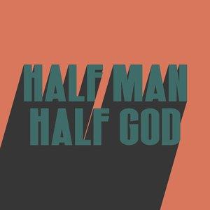 Half Man Half God - Single