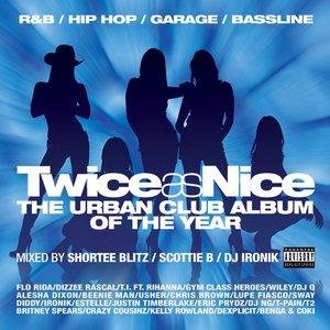 Twice As Nice - The Urban Club Album Of The Year