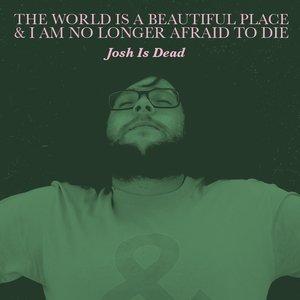 Josh Is Dead