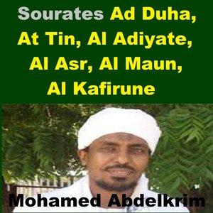 Sourates Ad Duha, At Tin, Al Adiyate, Al Asr, Al Maun, Al Kafirune (Quran - Coran - Islam)