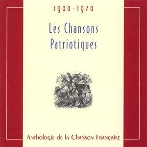 Anthologie de la chanson française - les chansons patriotiques (1900-1920)