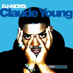 DJ-Kicks: Claude Young