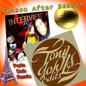 Interview Season After Season - Tony Johns Paris Dub Remix