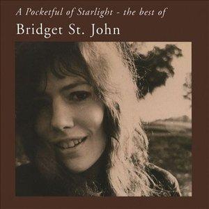 A Pocketful of Starlight - The Best of Bridget St. John