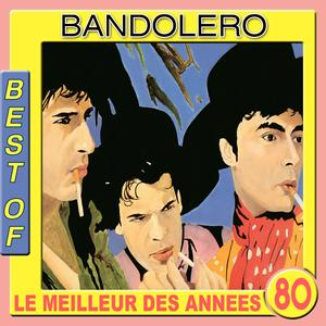 Best of Bandolero (Le meilleur des années 80)
