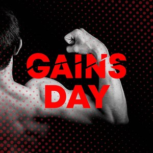 Gains Day (The Best Songs for a Big Gym Session)
