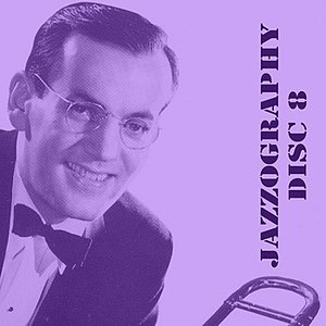 The Glenn Miller Jazzography, Vol. 8