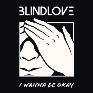 I Wanna Be Okay - Single