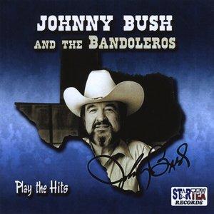 Johnny Bush And The Bandoleros Play The Hits