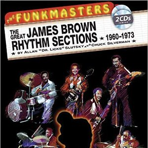 The Funkmasters: The Great James Brown Rhythm Sections, 1960-1973