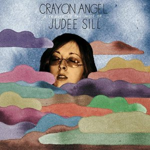 Crayon Angel: A Tribute To The Music Of Judee Sill