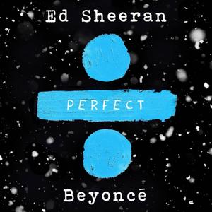 Perfect Duet (Ed Sheeran & Beyoncé)