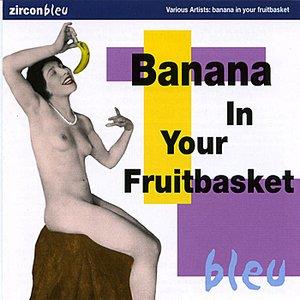 Banana in Your Fruitbasket