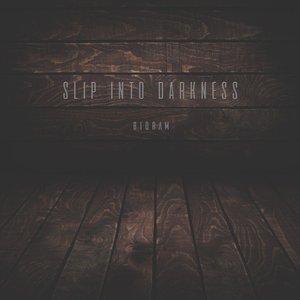 Slip into Darkness
