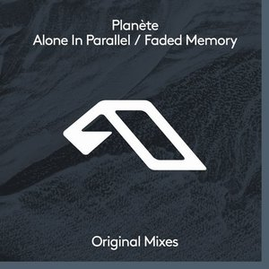 Alone In Parallel / Faded Memory