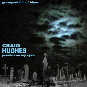 Graveyard Full Of Blues: Pennies On My Eyes