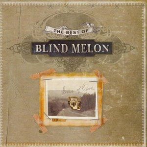 Tones Of Home: The Best Of Blind Melon