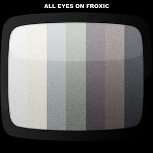 All Eyes On Froxic