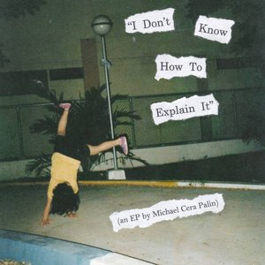 I Don't Know How to Explain It - EP