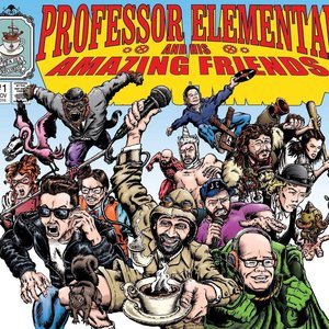 Professor Elemental and His Amazing Friends