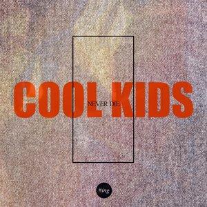 #ing - Cool Kids Never Die