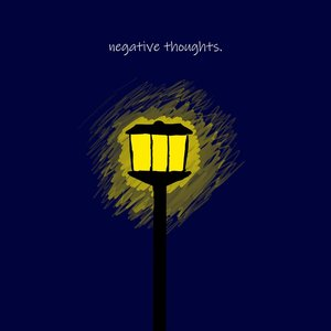 negative thoughts.