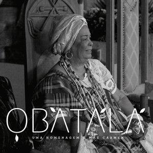 Obatalá - uma homenagem à Mãe Carmen