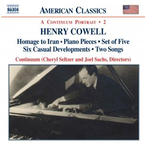 COWELL: Homage to Iran / Piano Pieces / Set of Five / Six Casual Developments / Two Songs