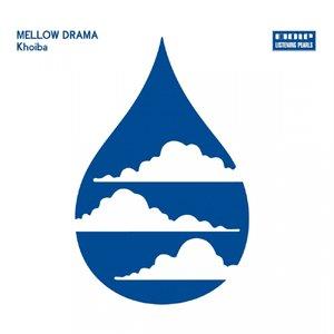 Mellow Drama